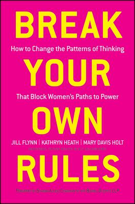 Break Your Own Rules By Flynn, Jill/ Heath, Kathryn/ Holt, Mary Davis